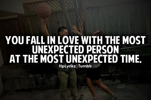 Falling In Love Quotes For Him Tumblr : You-Fall-In-Love-With-The-Most-Unexpected-Person